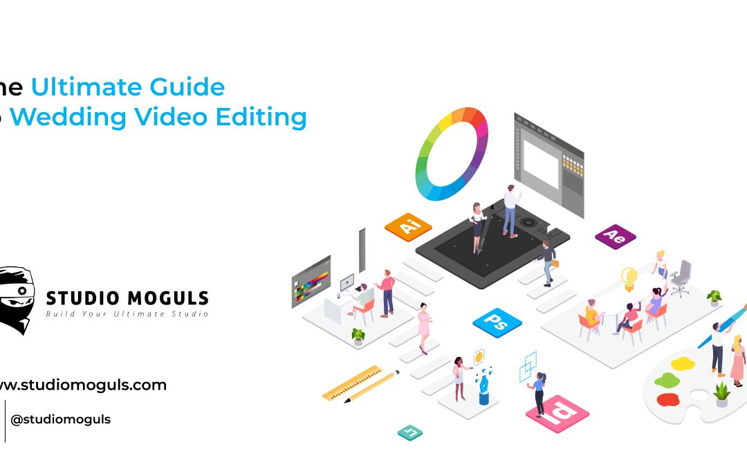 The Ultimate Guide to Wedding Video Editing