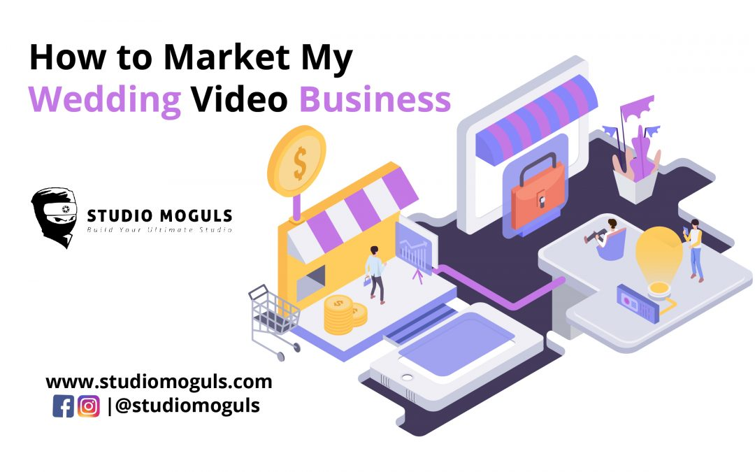 How to Market My Wedding Video Business?