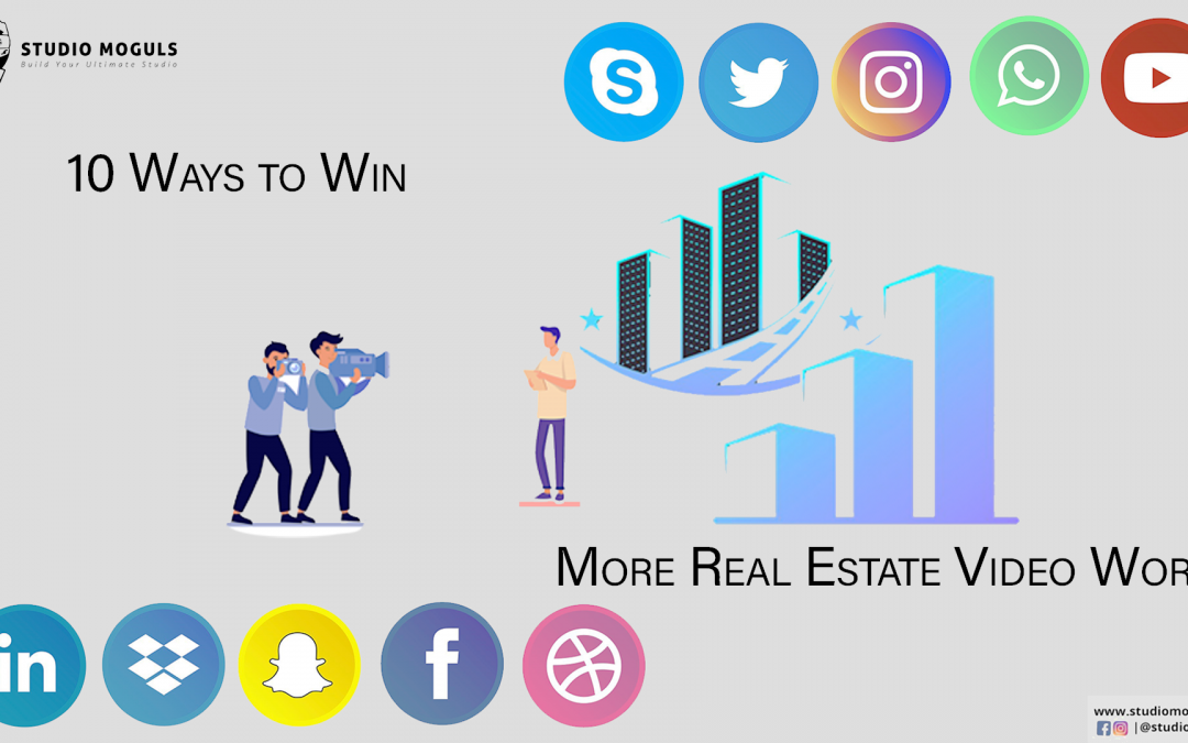 10 Ways to Win More Real Estate Video Work
