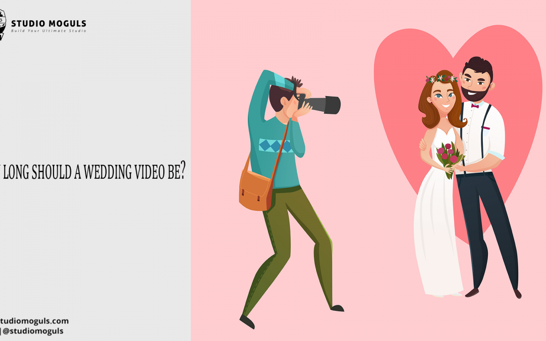 How long should a wedding video be?